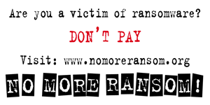 Are you a victim of ransomware? Don't pay! Visit nomoreransome.org